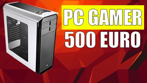 Pc gamer 500 euro